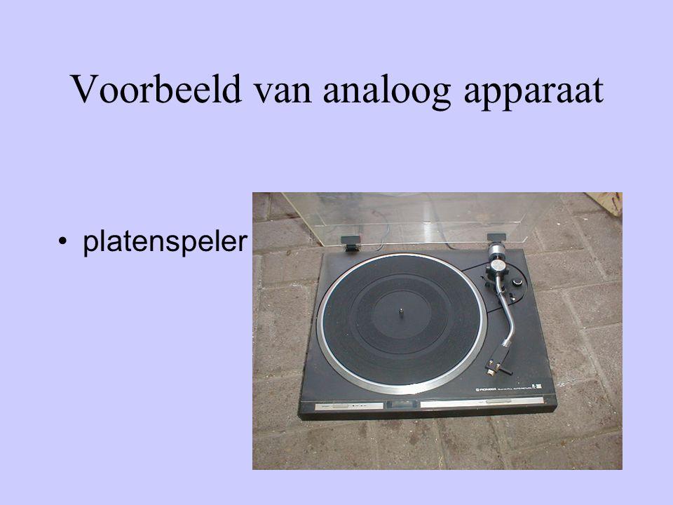 Voorbeeld van analoog apparaat •platenspeler