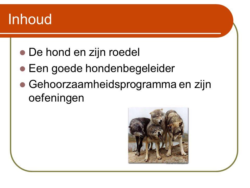 Inhoud  De hond en zijn roedel  Een goede hondenbegeleider  Gehoorzaamheidsprogramma en zijn oefeningen