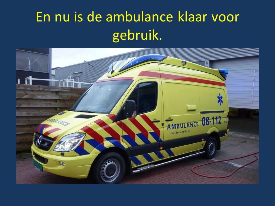En nu is de ambulance klaar voor gebruik.