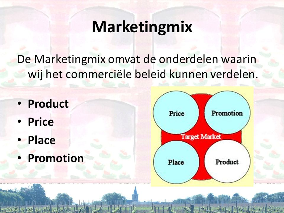 Marketingmix De Marketingmix omvat de onderdelen waarin wij het commerciële beleid kunnen verdelen. • Product • Price • Place • Promotion