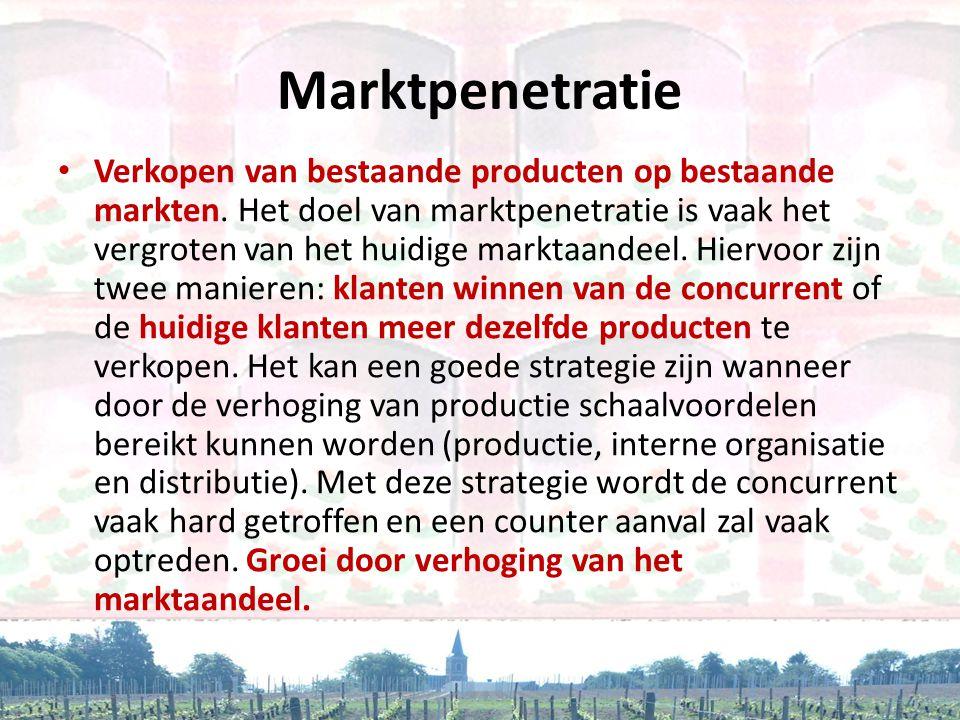 Marktpenetratie • Verkopen van bestaande producten op bestaande markten. Het doel van marktpenetratie is vaak het vergroten van het huidige marktaande