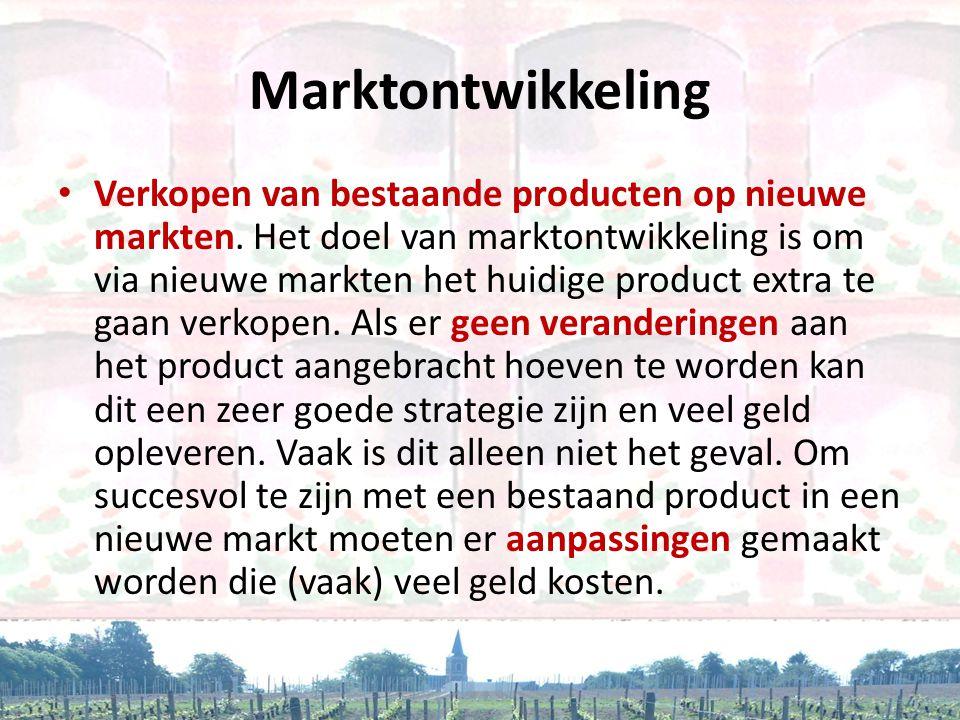 Marktontwikkeling • Verkopen van bestaande producten op nieuwe markten. Het doel van marktontwikkeling is om via nieuwe markten het huidige product ex