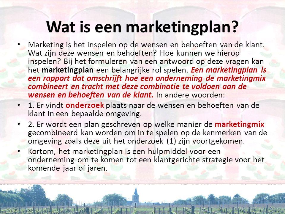 Wat is een marketingplan? • Marketing is het inspelen op de wensen en behoeften van de klant. Wat zijn deze wensen en behoeften? Hoe kunnen we hierop