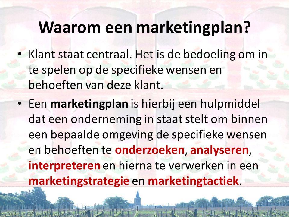 Waarom een marketingplan? • Klant staat centraal. Het is de bedoeling om in te spelen op de specifieke wensen en behoeften van deze klant. • Een marke