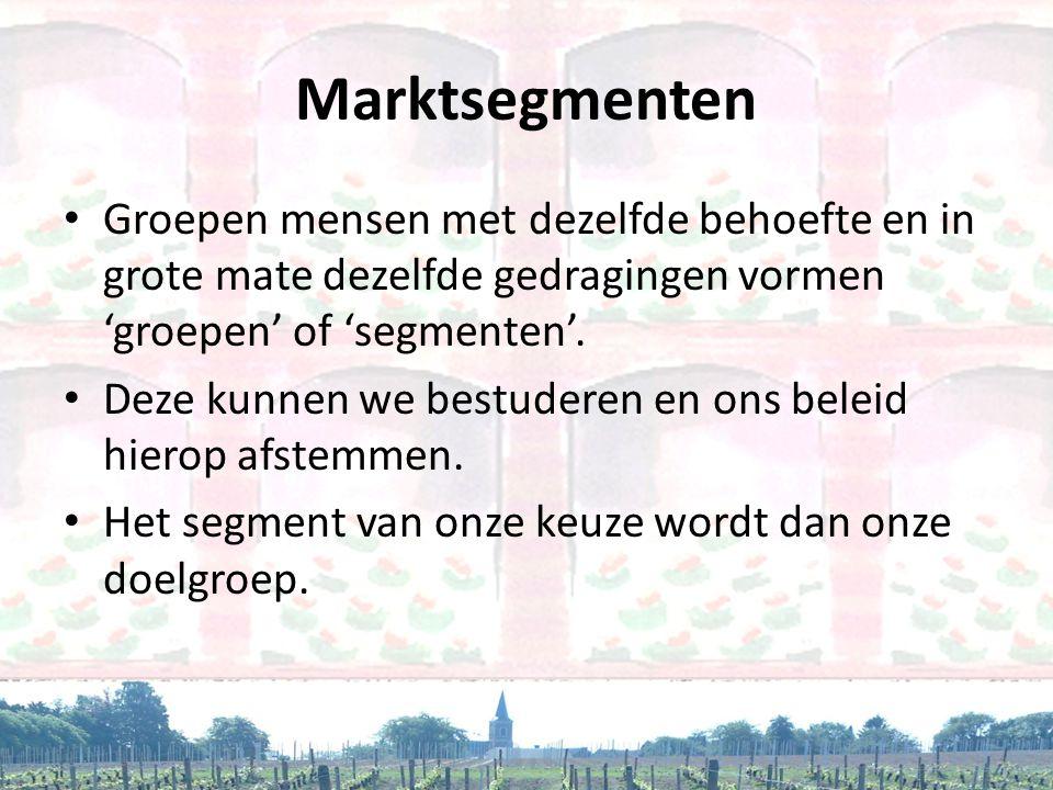 Marktsegmenten • Groepen mensen met dezelfde behoefte en in grote mate dezelfde gedragingen vormen 'groepen' of 'segmenten'. • Deze kunnen we bestuder