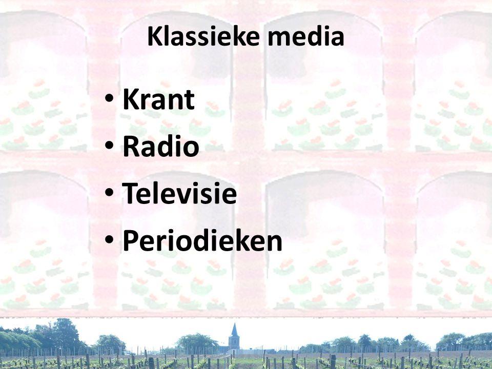Klassieke media • Krant • Radio • Televisie • Periodieken