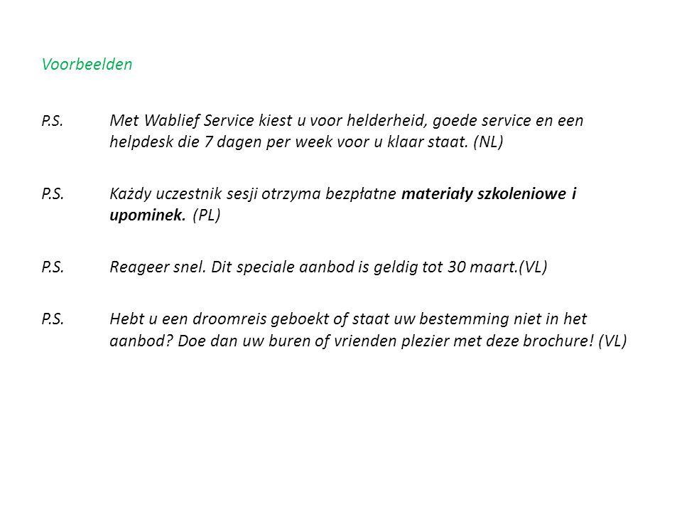 Voorbeelden P.S. Met Wablief Service kiest u voor helderheid, goede service en een helpdesk die 7 dagen per week voor u klaar staat. (NL) P.S.Każdy uc