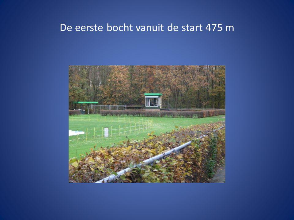 De eerste bocht vanuit de start 475 m