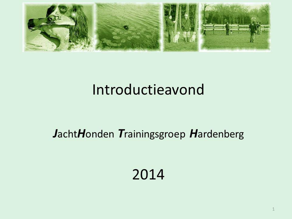 Inschrijfavond Introductieavond J acht H onden T rainingsgroep H ardenberg 2014 1