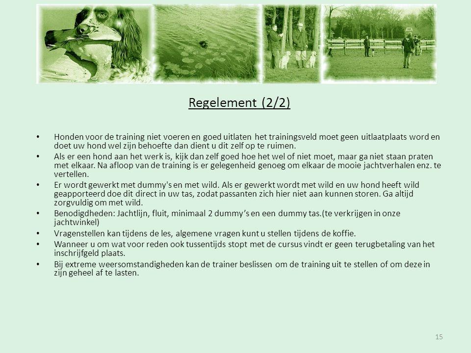 Inschrijfavond Regelement (2/2) • Honden voor de training niet voeren en goed uitlaten het trainingsveld moet geen uitlaatplaats word en doet uw hond