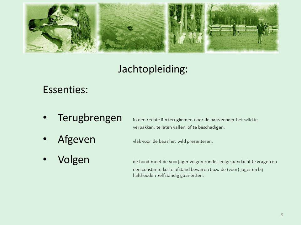 Inschrijfavond Jachtopleiding: 9 Valgebied: • Valgebied is de plek waar de jager c.q.