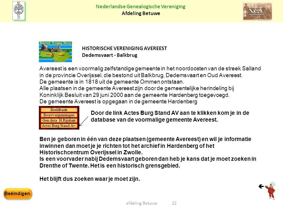 Beëindigen. Nederlandse Genealogische Vereniging Afdeling Betuwe 22afdeling Betuwe HISTORISCHE VERENIGING AVEREEST Dedemsvaart - Balkbrug Avereest is