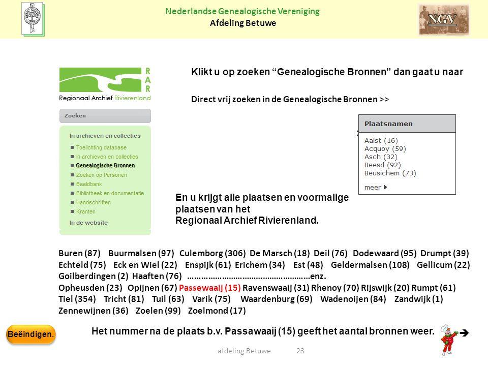 """Beëindigen. Nederlandse Genealogische Vereniging Afdeling Betuwe 23afdeling Betuwe Klikt u op zoeken """"Genealogische Bronnen"""" dan gaat u naar Direct vr"""