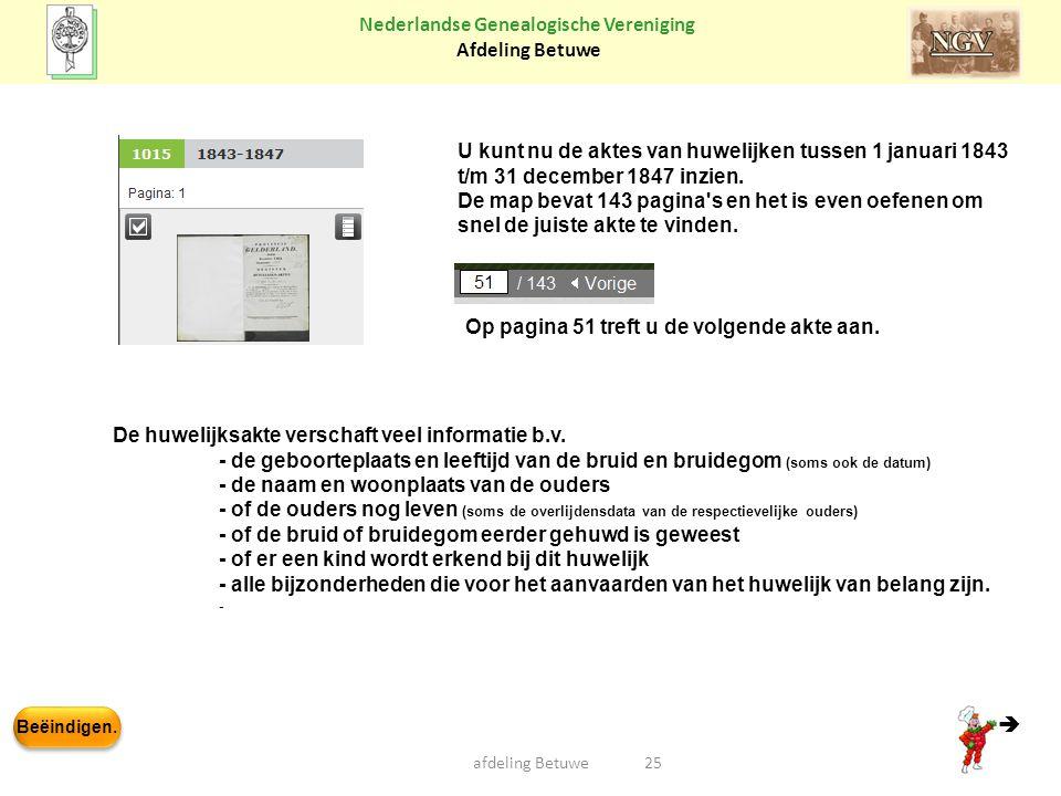 Beëindigen. Nederlandse Genealogische Vereniging Afdeling Betuwe 25afdeling Betuwe U kunt nu de aktes van huwelijken tussen 1 januari 1843 t/m 31 dece
