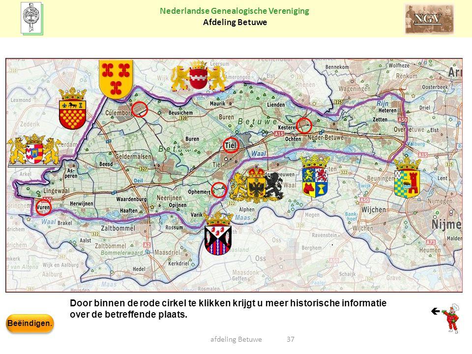 Beëindigen. Nederlandse Genealogische Vereniging Afdeling Betuwe 37afdeling Betuwe Door binnen de rode cirkel te klikken krijgt u meer historische inf