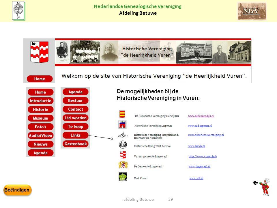 Beëindigen. Nederlandse Genealogische Vereniging Afdeling Betuwe 39afdeling Betuwe De mogelijkheden bij de Historische Vereniging in Vuren. 