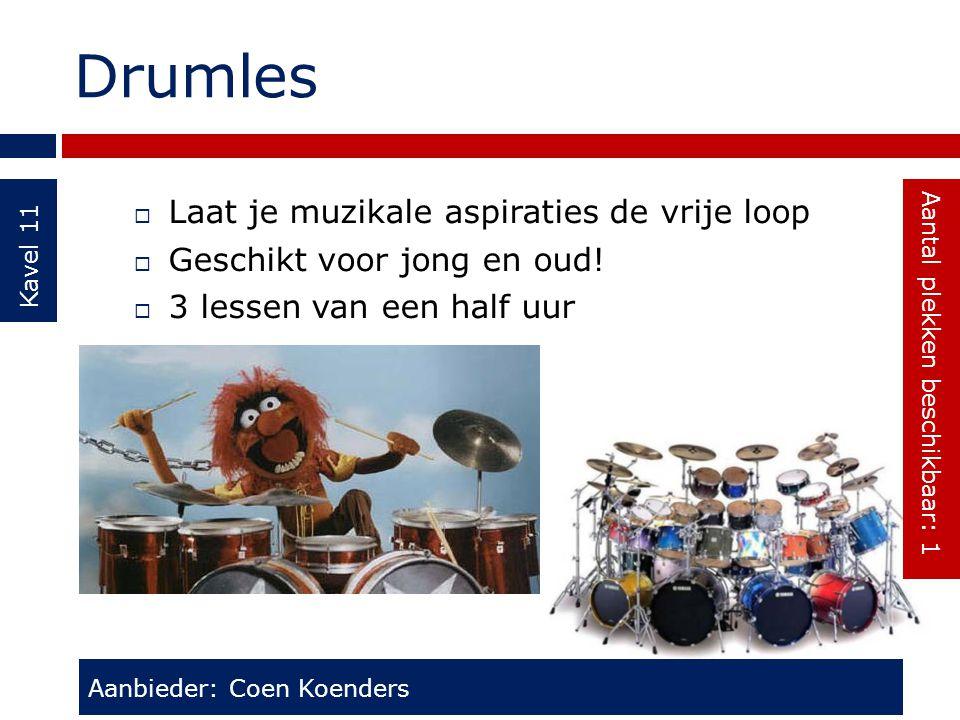 Drumles Kavel 11  Laat je muzikale aspiraties de vrije loop  Geschikt voor jong en oud!  3 lessen van een half uur Aanbieder: Coen Koenders Aantal