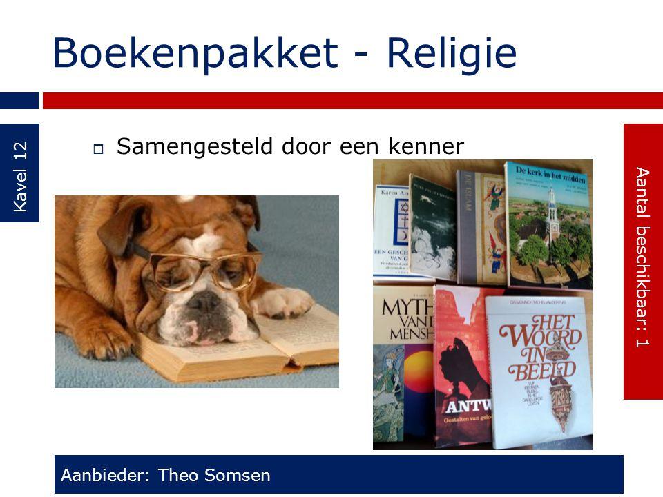 Boekenpakket - Religie Kavel 12  Samengesteld door een kenner Aanbieder: Theo Somsen Aantal beschikbaar: 1
