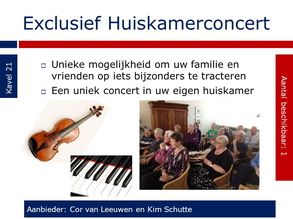 Exclusief Huiskamerconcert Kavel 21  Unieke mogelijkheid om uw familie en vrienden op iets bijzonders te tracteren  Een uniek concert in uw eigen hu