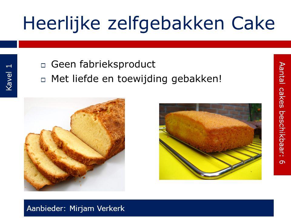 Heerlijke zelfgebakken Cake Kavel 1  Geen fabrieksproduct  Met liefde en toewijding gebakken! Aanbieder: Mirjam Verkerk Aantal cakes beschikbaar: 6