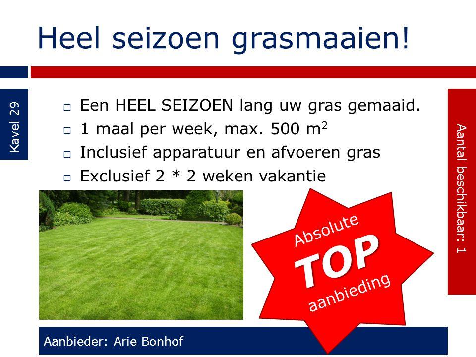 Heel seizoen grasmaaien! Kavel 29  Een HEEL SEIZOEN lang uw gras gemaaid.  1 maal per week, max. 500 m 2  Inclusief apparatuur en afvoeren gras  E