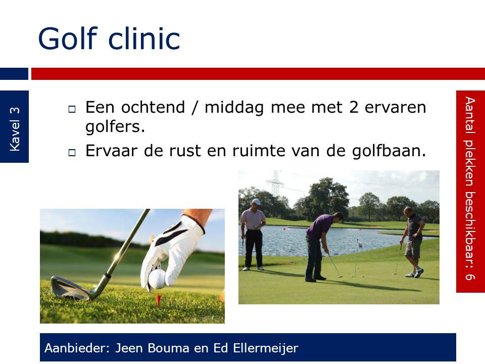 Golf clinic Kavel 3  Een ochtend / middag mee met 2 ervaren golfers.  Ervaar de rust en ruimte van de golfbaan. Aanbieder: Jeen Bouma en Ed Ellermei