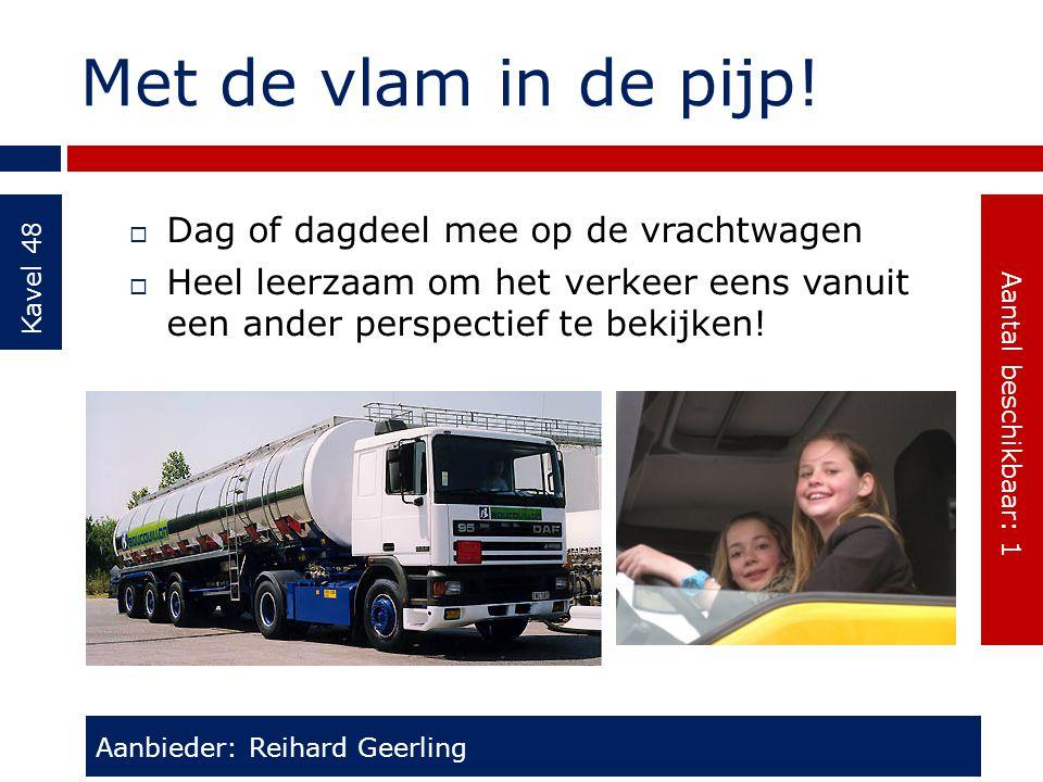 Met de vlam in de pijp! Kavel 48  Dag of dagdeel mee op de vrachtwagen  Heel leerzaam om het verkeer eens vanuit een ander perspectief te bekijken!