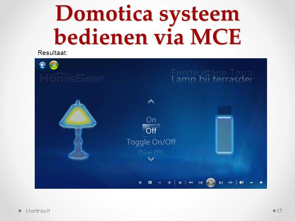 Domotica systeem bedienen via MCE 17Martinisoft Resultaat: