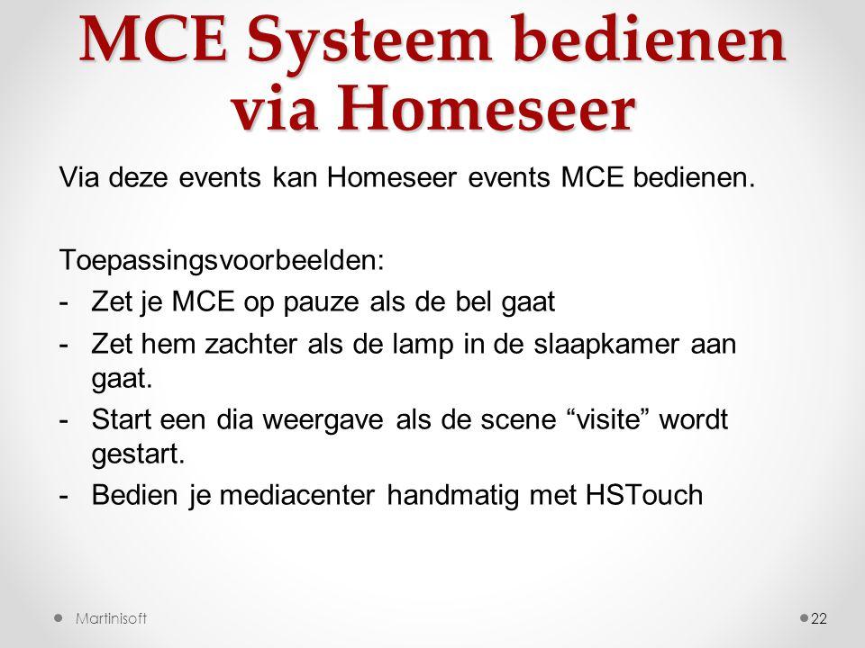 MCE Systeem bedienen via Homeseer 22 Via deze events kan Homeseer events MCE bedienen.