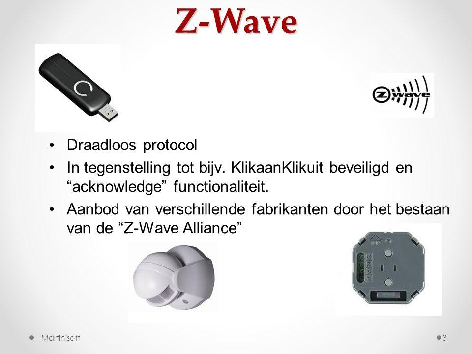Z-Wave 3 •Draadloos protocol •In tegenstelling tot bijv.