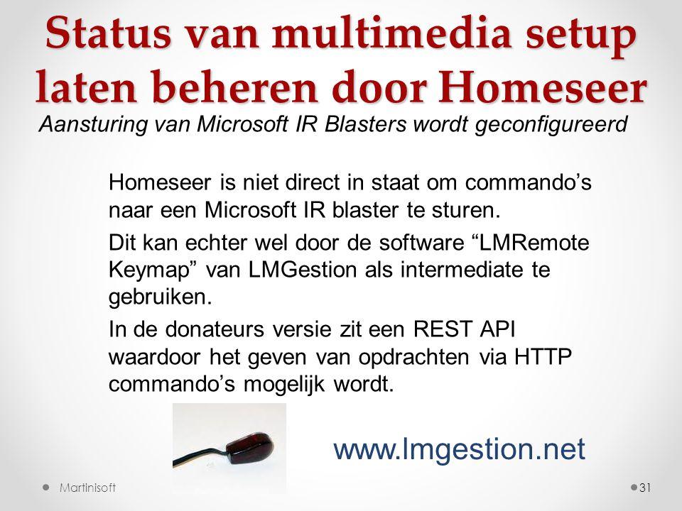 31 Homeseer is niet direct in staat om commando's naar een Microsoft IR blaster te sturen.
