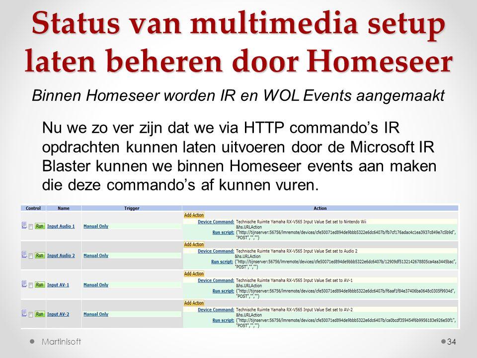 34 Nu we zo ver zijn dat we via HTTP commando's IR opdrachten kunnen laten uitvoeren door de Microsoft IR Blaster kunnen we binnen Homeseer events aan maken die deze commando's af kunnen vuren.