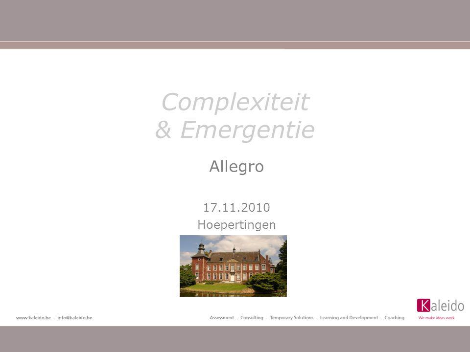 Programma •Voormiddag –Intro –Complexiteitsdenken: een kader… –Improvisatie als toegangspoort… •Namiddag –Kijken door de complexiteitslens naar de eigen praktijk –Plenum: verzamelen van 'emergente' patronen –Closing