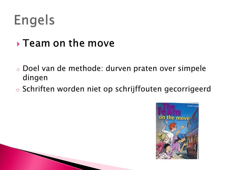  Team on the move o Doel van de methode: durven praten over simpele dingen o Schriften worden niet op schrijffouten gecorrigeerd