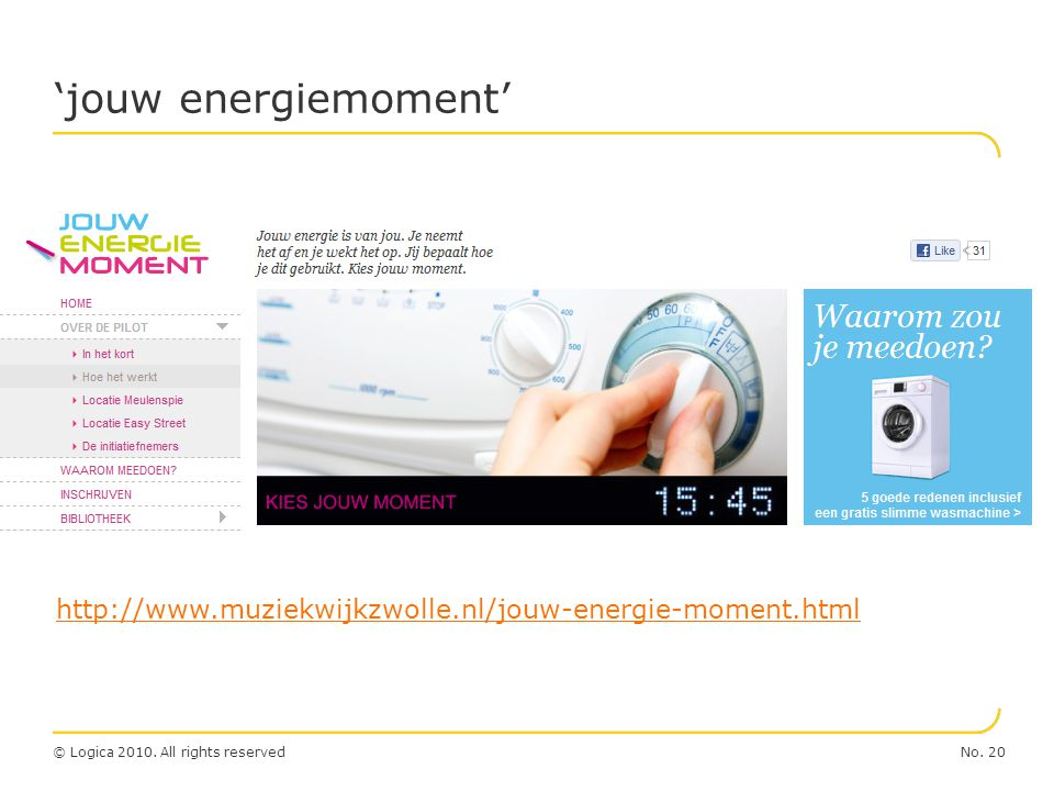 No. 20© Logica 2010. All rights reserved 'jouw energiemoment' http://www.muziekwijkzwolle.nl/jouw-energie-moment.html