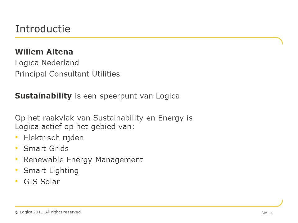 © Logica 2011. All rights reserved Willem Altena Logica Nederland Principal Consultant Utilities Sustainability is een speerpunt van Logica Op het raa