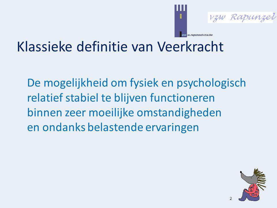 Klassieke definitie van Veerkracht De mogelijkheid om fysiek en psychologisch relatief stabiel te blijven functioneren binnen zeer moeilijke omstandig