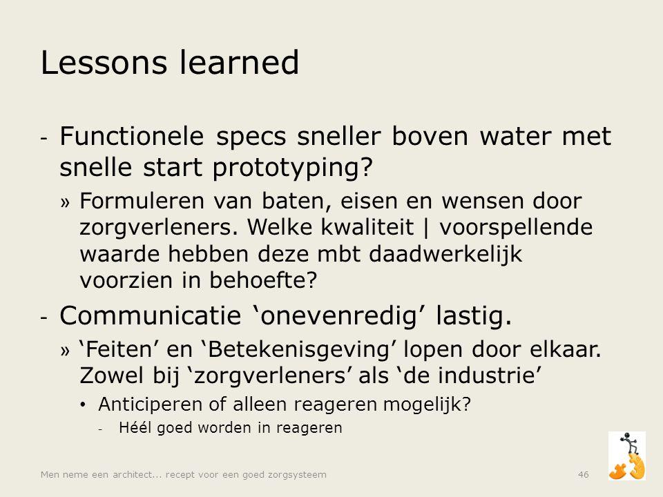 Lessons learned - Functionele specs sneller boven water met snelle start prototyping? » Formuleren van baten, eisen en wensen door zorgverleners. Welk