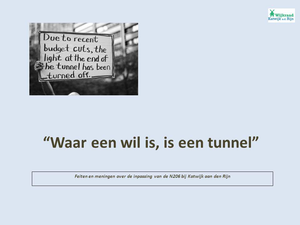 Waar een wil is, is een tunnel Feiten en meningen over de inpassing van de N206 bij Katwijk aan den Rijn