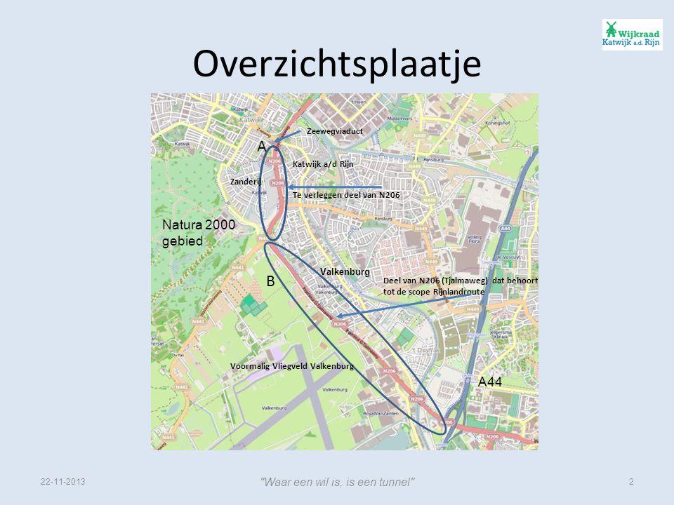 Overzichtsplaatje 22-11-2013 Waar een wil is, is een tunnel 2 Te verleggen deel van N206 Deel van N206 (Tjalmaweg) dat behoort tot de scope Rijnlandroute Voormalig Vliegveld Valkenburg Zanderij Katwijk a/d Rijn A B A44 Natura 2000 gebied Valkenburg Zeewegviaduct