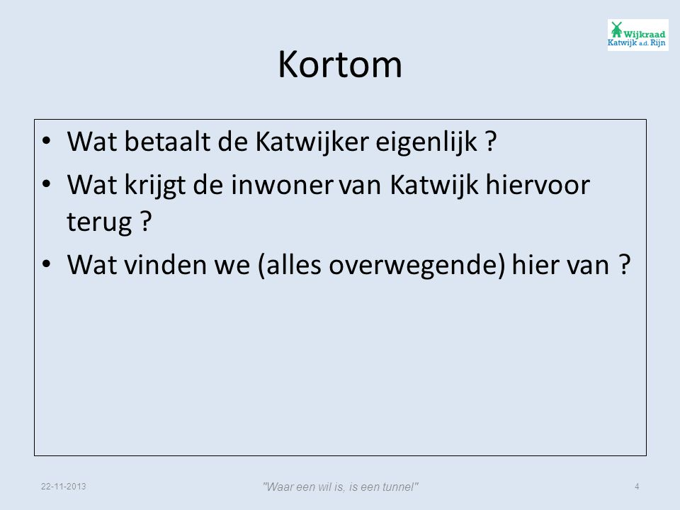 Kortom • Wat betaalt de Katwijker eigenlijk .• Wat krijgt de inwoner van Katwijk hiervoor terug .
