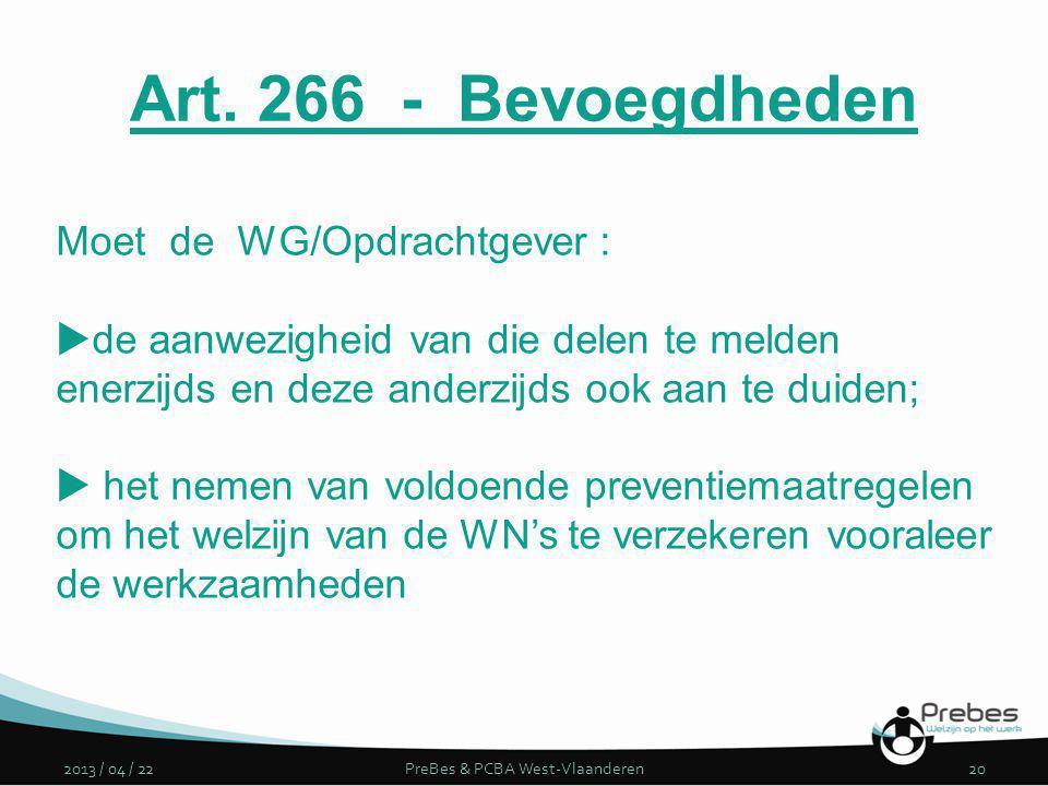 2013 / 04 / 22PreBes & PCBA West-Vlaanderen20 Moet de WG/Opdrachtgever :  de aanwezigheid van die delen te melden enerzijds en deze anderzijds ook aa