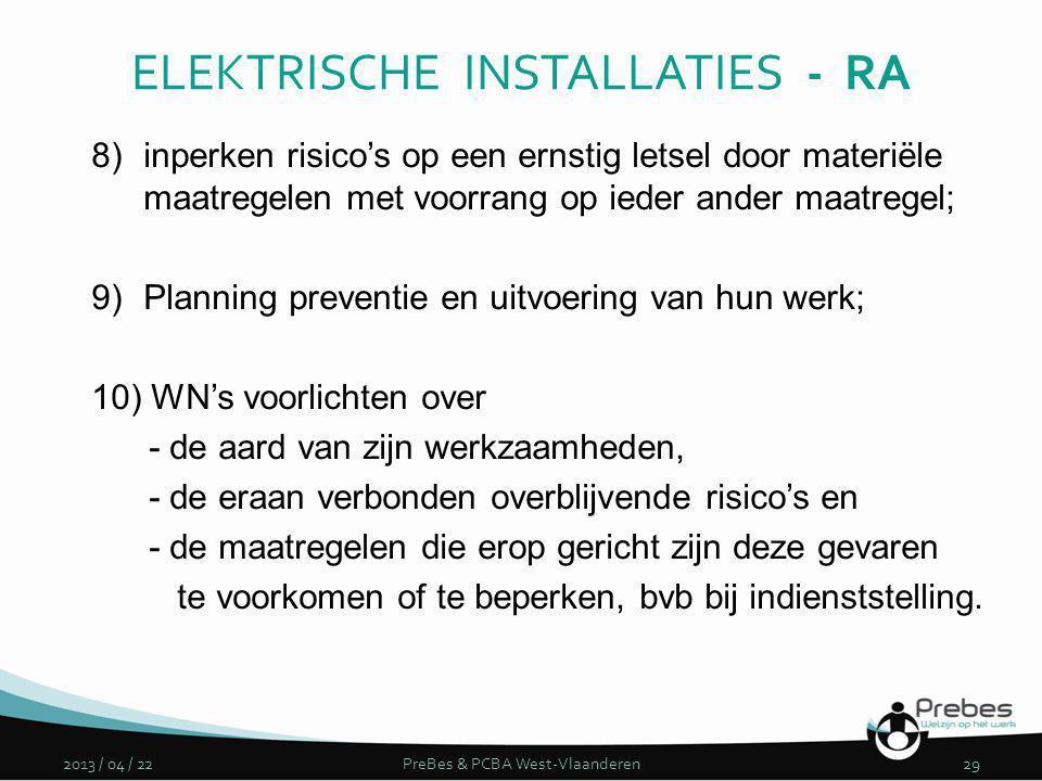 8)inperken risico's op een ernstig letsel door materiële maatregelen met voorrang op ieder ander maatregel; 9)Planning preventie en uitvoering van hun