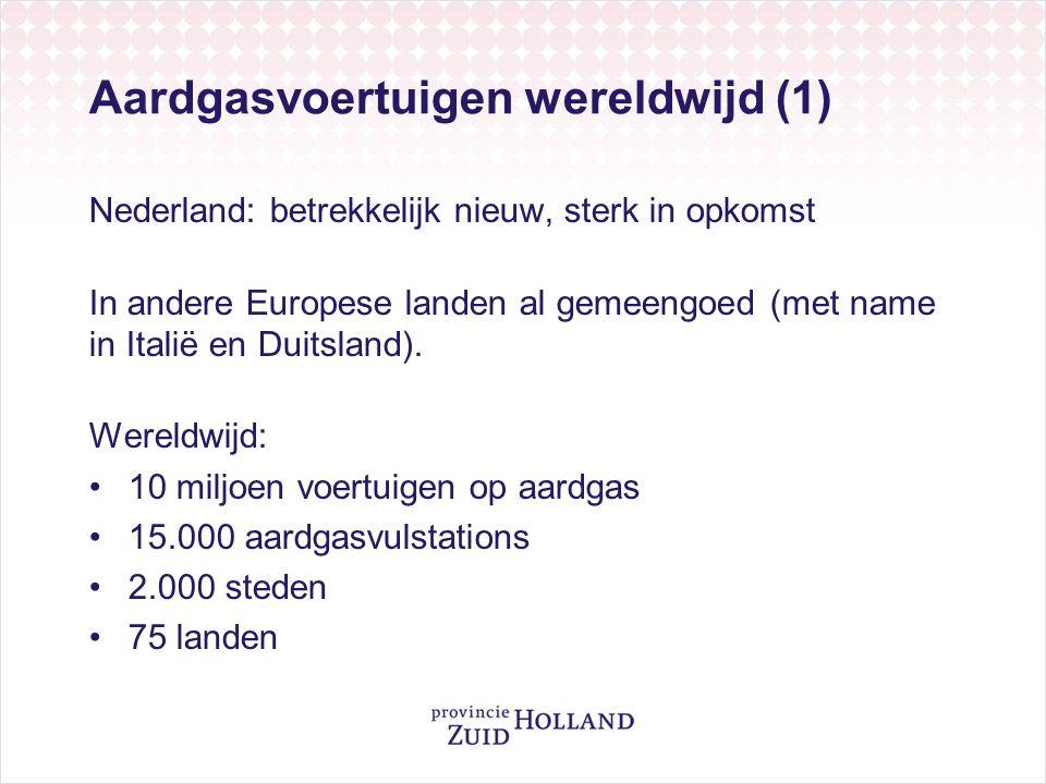 Aardgasvoertuigen wereldwijd (1) Nederland: betrekkelijk nieuw, sterk in opkomst In andere Europese landen al gemeengoed (met name in Italië en Duitsl