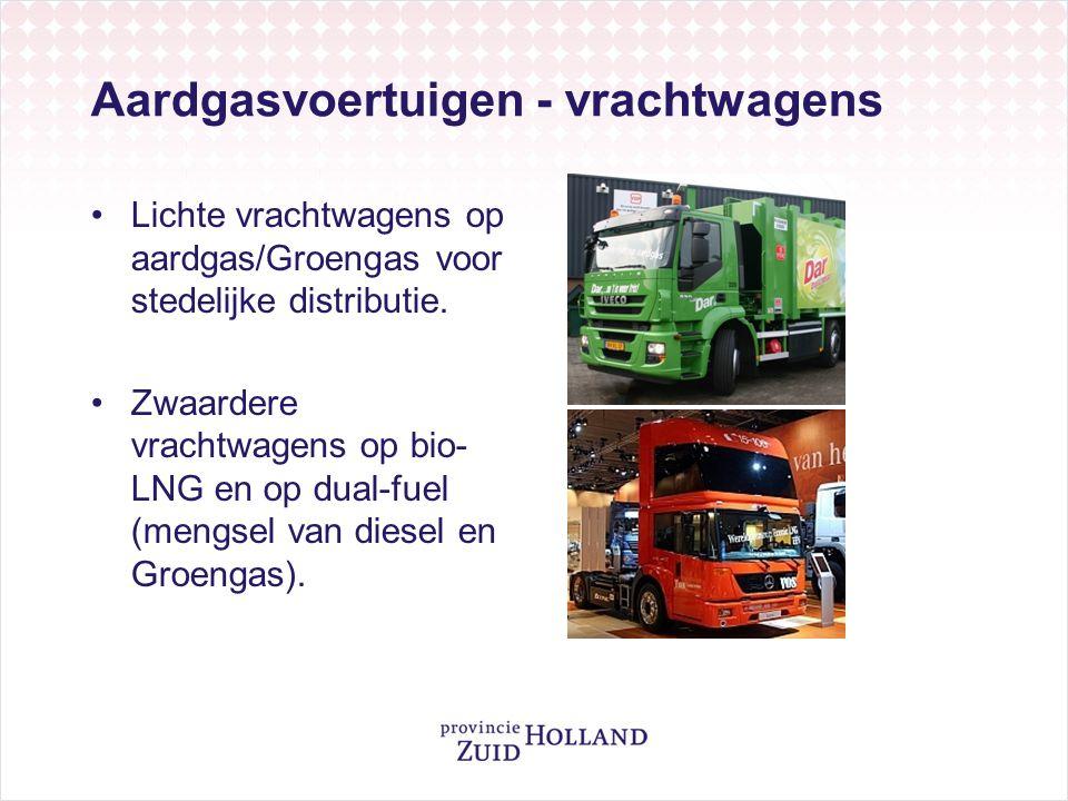 Aardgasvoertuigen - vrachtwagens •Lichte vrachtwagens op aardgas/Groengas voor stedelijke distributie. •Zwaardere vrachtwagens op bio- LNG en op dual-