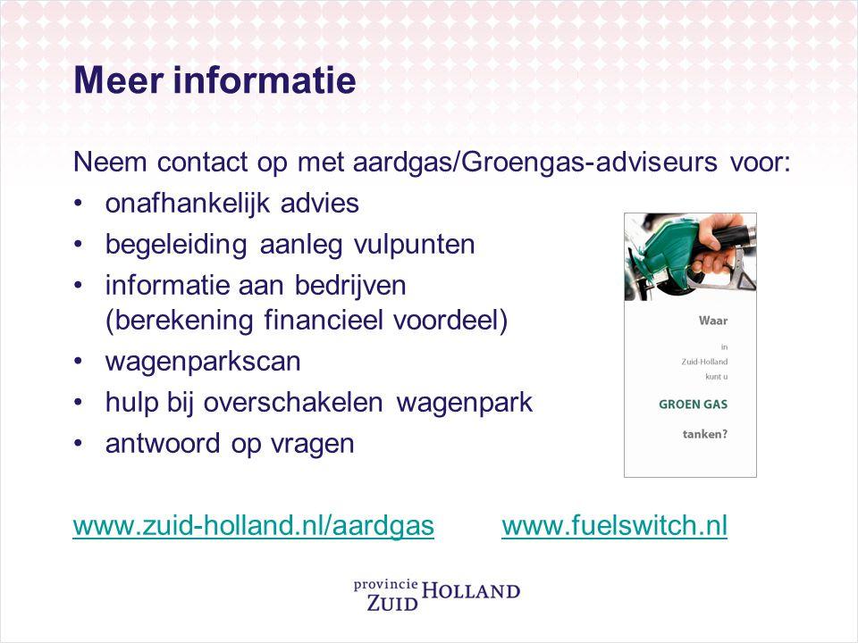 Meer informatie Neem contact op met aardgas/Groengas-adviseurs voor: •onafhankelijk advies •begeleiding aanleg vulpunten •informatie aan bedrijven (be