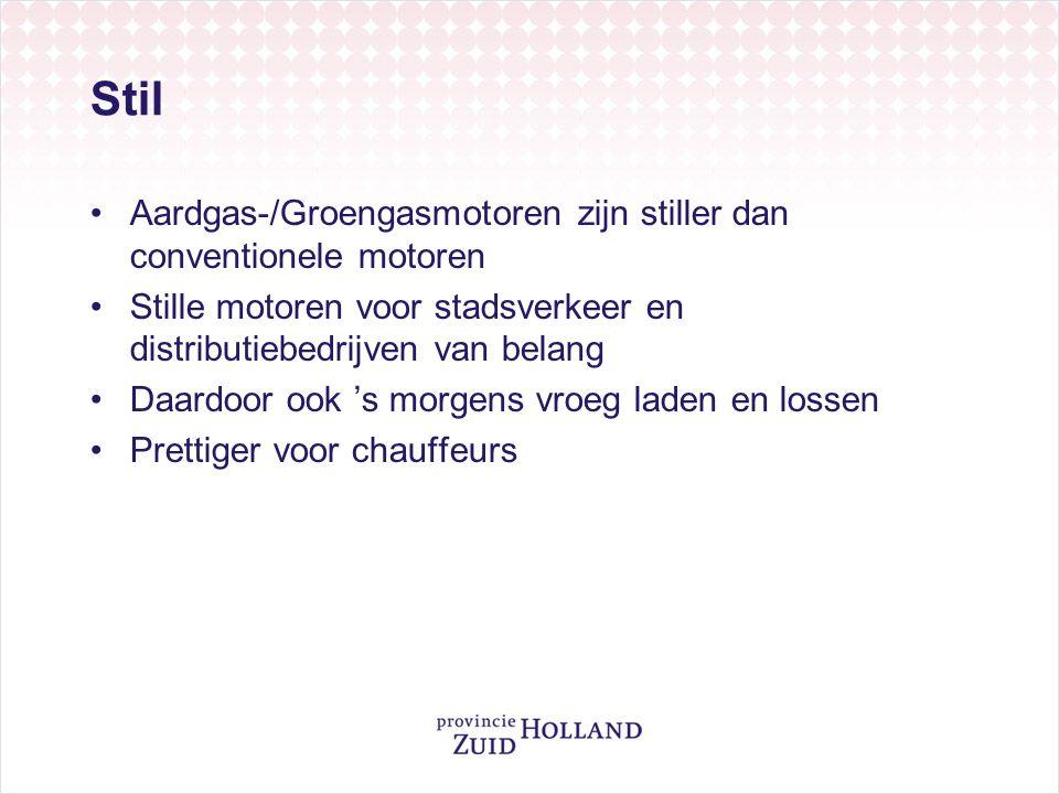 Stil •Aardgas-/Groengasmotoren zijn stiller dan conventionele motoren •Stille motoren voor stadsverkeer en distributiebedrijven van belang •Daardoor o