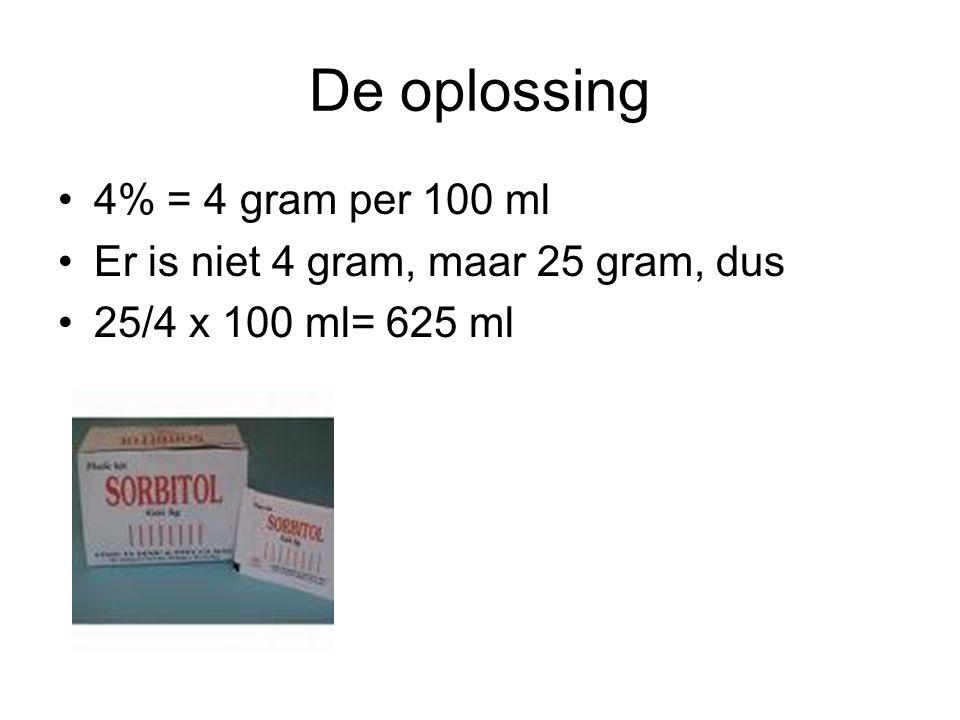 De oplossing •4% = 4 gram per 100 ml •Er is niet 4 gram, maar 25 gram, dus •25/4 x 100 ml= 625 ml