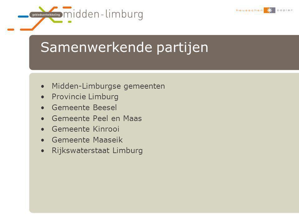 Samenwerkende partijen •Midden-Limburgse gemeenten •Provincie Limburg •Gemeente Beesel •Gemeente Peel en Maas •Gemeente Kinrooi •Gemeente Maaseik •Rij