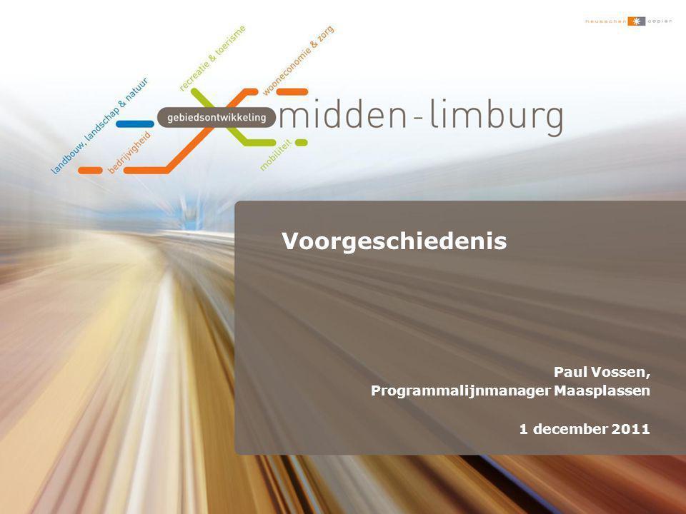 Gebiedsontwikkeling Midden-Limburg (GOML) •Gemeentelijke herindeling per 1 januari 2007 vormde aanleiding voor 'Samenwerking Midden-Limburg' •Stuurgroep Samenwerking Midden-Limburg gaf Riek Bakker opdracht om Regiovisie op te stellen •Definitieve regiovisie (eind 2008) •Uitwerking in vier programma- lijnen, waaronder de programmalijn 'Maasplassen'